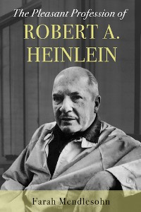 Cover The Pleasant Profession of Robert A. Heinlein