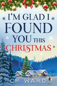 Cover I'm Glad I Found You This Christmas