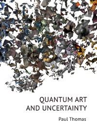 Cover Quantum Art & Uncertainty