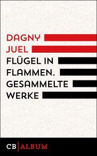 Cover Flügel in Flamnen. Gesammelte Werke