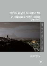Cover Psychoanalysis, Philosophy and Myth in Contemporary Culture