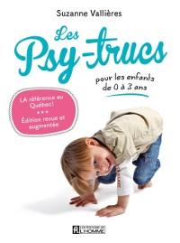 Cover Les Psy-trucs pour les enfants de 0 a 3 ans - Nouvelle edition