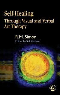 Cover Self-Healing Through Visual and Verbal Art Therapy