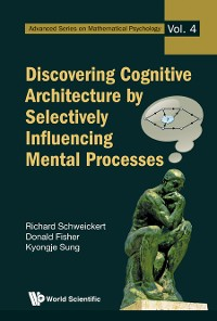 Cover Discovering Cognitive Architecture By Selectively Influencing Mental Processes