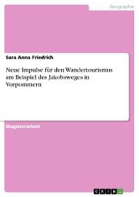 Cover Neue Impulse für den Wandertourismus am Beispiel des Jakobsweges in Vorpommern