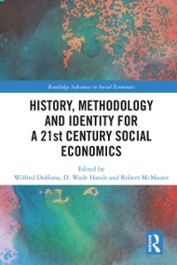 Cover History, Methodology and Identity for a 21st Century Social Economics
