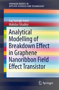 Cover Analytical Modelling of Breakdown Effect in Graphene Nanoribbon Field Effect Transistor
