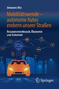 Cover Mobilitätswende – autonome Autos erobern unsere Straßen