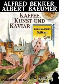 Cover Letzte Ausfahrt Selfkant - Kaffee, Kunst und Kaviar: Krimi