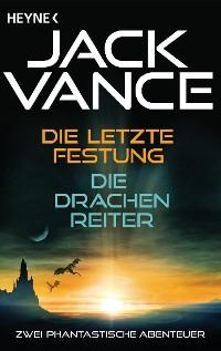 Cover Die letzte Festung / Die Drachenreiter (2in1-Bundle)