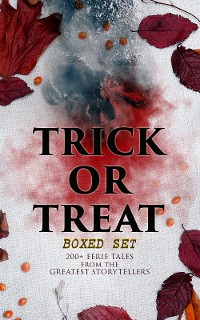 Cover TRICK OR TREAT Boxed Set: 200+ Eerie Tales from the Greatest Storytellers