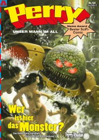 Cover Perry - unser Mann im All 135: Wer ist hier das Monster?