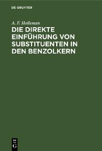 Cover Die direkte Einführung von Substituenten in den Benzolkern