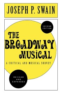 Cover The Broadway Musical: A Critical and Musical Survey