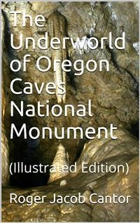 Cover The Underworld of Oregon Caves National Monument