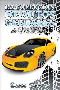 Cover La Colección de Autos Geniales de Mi Papá