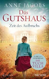 Cover Das Gutshaus - Zeit des Aufbruchs