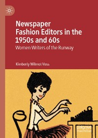 Cover Newspaper Fashion Editors in the 1950s and 60s