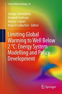 Cover Limiting Global Warming to Well Below 2 °C: Energy System Modelling and Policy Development