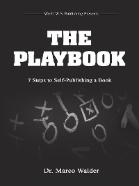 Cover The Playbook: 7 Steps to Self Publishing a Book