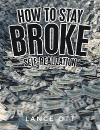Cover How to Stay Broke: Self-Realization