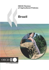 Cover OECD Review of Agricultural Policies: Brazil 2005