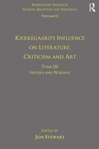 Cover Volume 12, Tome III: Kierkegaard's Influence on Literature, Criticism and Art