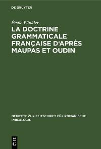 Cover La doctrine grammaticale française d'après Maupas et Oudin