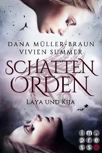 Cover Schattenorden. Die ganze Geschichte der Zwillingsschwestern Laya und Kija
