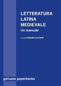 Cover Letteratura latina medievale (secoli VI-XV). Un manuale