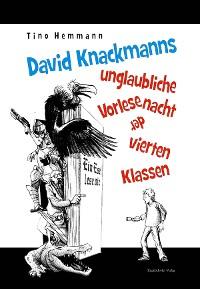 Cover David Knackmanns unglaubliche Vorlesenacht der vierten Klassen. Mit Illustrationen von Thomas Leibe