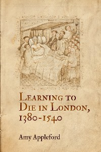 Cover Learning to Die in London, 1380-1540