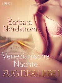 Cover Zug der Liebe 1: Venezianische Nächte