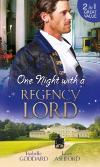 Cover One Night with a Regency Lord: Reprobate Lord, Runaway Lady / The Return of Lord Conistone (Mills & Boon M&B)