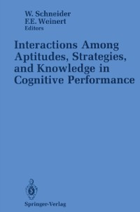 Cover Interactions Among Aptitudes, Strategies, and knowledge in Cognitive Performance