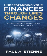 Cover UNDERSTANDING YOUR FINANCES THROUGH LIFE'S CHANGES