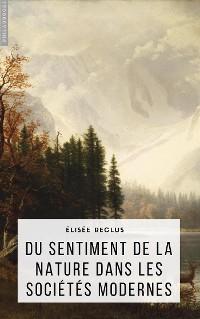 Cover Du sentiment de la nature dans les sociétés modernes