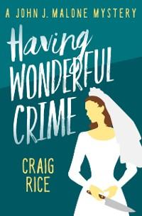 Cover Having Wonderful Crime