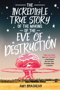 Cover Incredible True Story of the Making of the Eve of Destruction