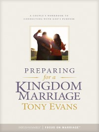 Cover Preparing for a Kingdom Marriage