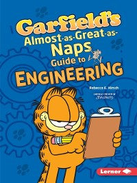 Cover Garfield's ® Almost-as-Great-as-Naps Guide to Engineering