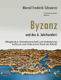 Cover Byzanz und das 6. Jahrhundert.