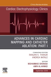 Cover Advances in Cardiac Mapping and Catheter Ablation: Part I, An Issue of Cardiac Electrophysiology Clinics, Ebook