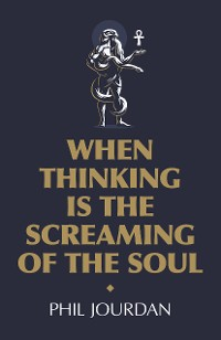 Cover When Thinking is the Screaming of the Soul