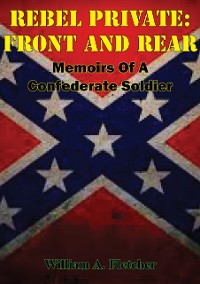 Cover Rebel Private: Front And Rear: Memoirs Of A Confederate Soldier