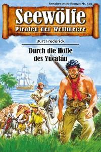 Cover Seewölfe - Piraten der Weltmeere 519
