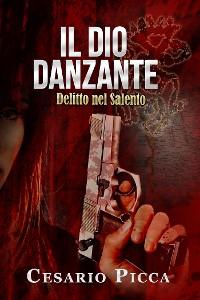 Cover Il dio danzante - delitto nel Salento