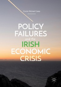 Cover Policy Failures and the Irish Economic Crisis