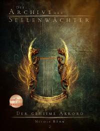 Cover Die Archive der Seelenwächter 2 - Der geheime Akkord