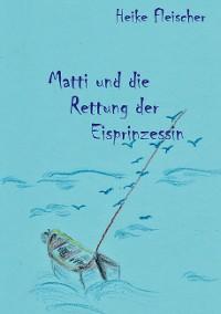 Cover Matti und die Rettung der Eisprinzessin